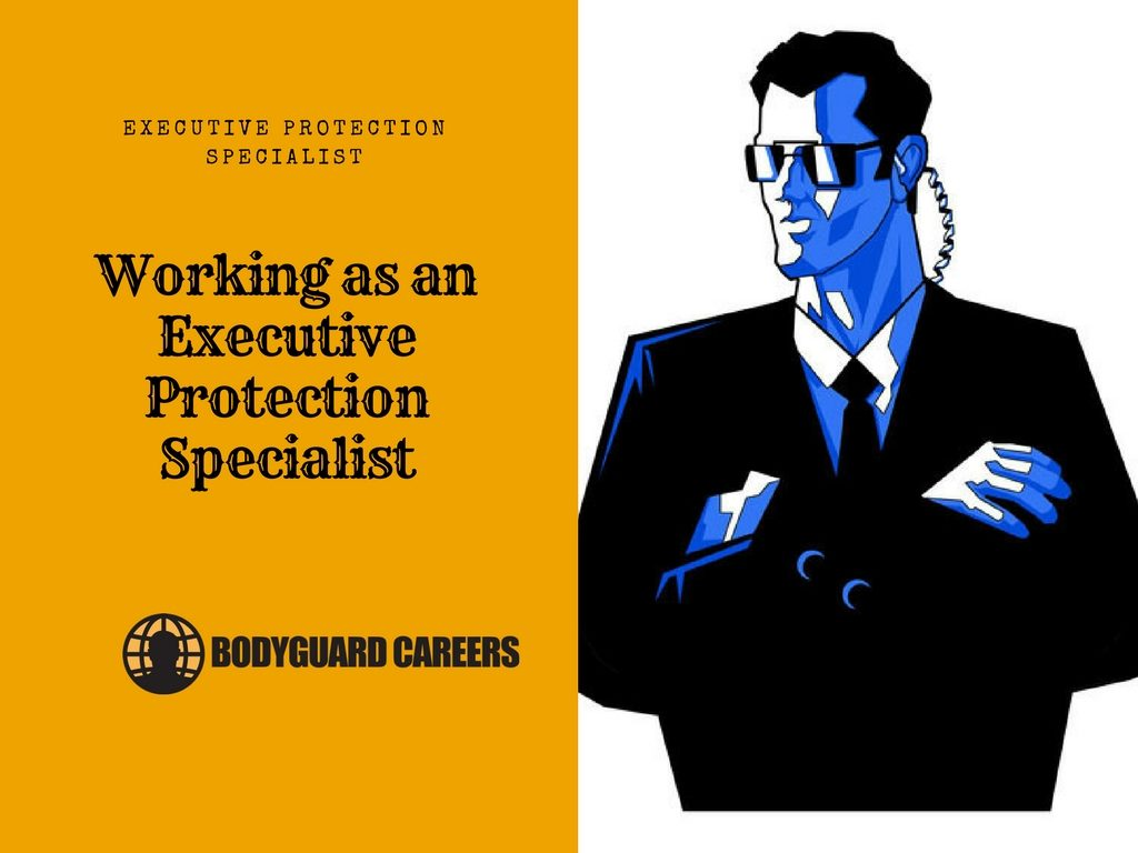 Working as an Executive Protection Specialist